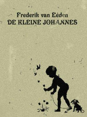 Frederik van Eeden - De kleine Johannes, een boekverslag